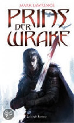 Prins der wrake - Prince of Thorns - Mark Lawrence